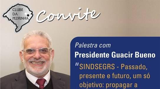Palestra com Presidente do SINDSEGRS Guacir Bueno